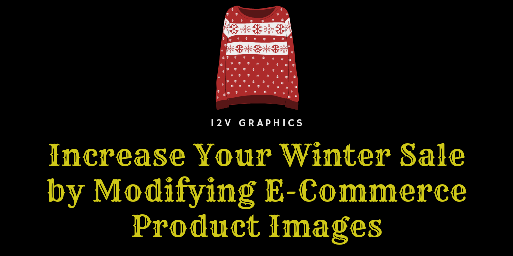 Increase Your Winter Sale by Modifying Winter E-Commerce Products Images
